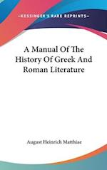A Manual Of The History Of Greek And Roman Literature