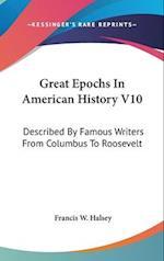 Great Epochs in American History V10