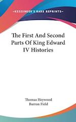 The First and Second Parts of King Edward IV Histories