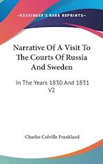 Narrative of a Visit to the Courts of Russia and Sweden af Charles Colville Frankland