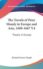 The Travels of Peter Mundy in Europe and Asia, 1608-1667 V4