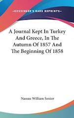 A Journal Kept in Turkey and Greece, in the Autumn of 1857 and the Beginning of 1858