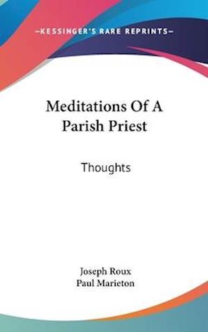 Bog, hardback Meditations of a Parish Priest af Joseph Roux