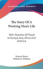 The Story of a Working Man's Life af Francis Mason