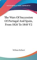 The Wars of Succession of Portugal and Spain, from 1826 to 1840 V2