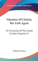 Valentine M'Clutchy, the Irish Agent af William Carleton