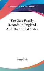 The Gale Family Records in England and the United States af George Gale