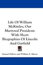 Life of William McKinley, Our Martyred President