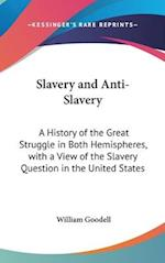 Slavery and Anti-Slavery af William Goodell
