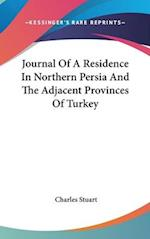 Journal of a Residence in Northern Persia and the Adjacent Provinces of Turkey af Charles Stuart