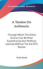 A Treatise on Arithmetic af Noble Heath