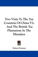 Two Visits to the Tea Countries of China V2 af Robert Fortune