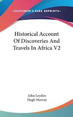 Historical Account of Discoveries and Travels in Africa V2 af John Leyden, Hugh Murray