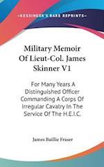 Military Memoir of Lieut-Col. James Skinner V1