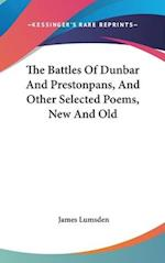 The Battles of Dunbar and Prestonpans, and Other Selected Poems, New and Old af James Lumsden