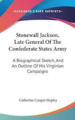 Stonewall Jackson, Late General of the Confederate States Army af Catherine Cooper Hopley