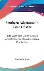Southern Adventure in Time of War af Thomas W. Knox