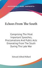 Echoes from the South af Edward Alfred Pollard
