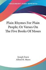 Plain Rhymes for Plain People; Or Verses on the Five Books of Moses af Joseph Fearn