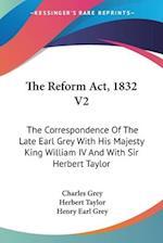 The Reform ACT, 1832 V2 af Charles Grey, Herbert Taylor