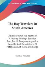 The Boy Travelers in South America af Thomas W. Knox