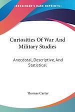 Curiosities of War and Military Studies af Thomas Carter