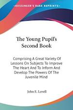 The Young Pupil's Second Book af John E. Lovell