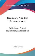 Jeremiah, and His Lamentations af Henry Cowles