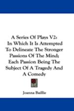 A Series of Plays V2 af Joanna Baillie