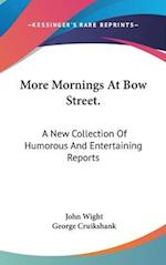 More Mornings at Bow Street. af John Wight