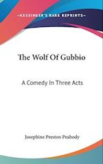 The Wolf of Gubbio af Josephine Preston Peabody