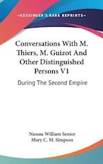 Conversations with M. Thiers, M. Guizot and Other Distinguished Persons V1 af Nassau William Senior