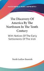 The Discovery of America by the Northmen in the Tenth Century af North Ludlow Beamish