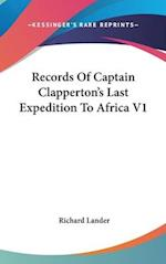 Records Of Captain Clapperton's Last Expedition To Africa V1 af Richard Lander