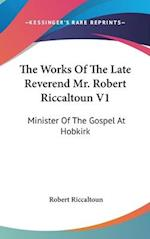 The Works of the Late Reverend Mr. Robert Riccaltoun V1 af Robert Riccaltoun