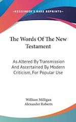 The Words of the New Testament af William Milligan, Alexander Roberts