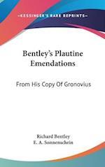Bentley's Plautine Emendations af Richard Bentley, E. a. Sonnenschein