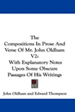 The Compositions in Prose and Verse of Mr. John Oldham V2 af John Oldham