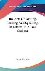 The Arts of Writing, Reading and Speaking, in Letters to a Law Student af Edward W. Cox