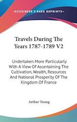 Travels During the Years 1787-1789 V2 af Arthur Young