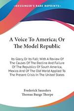 A Voice to America; Or the Model Republic af Thomas Bangs Thorpe, Frederick Saunders