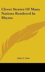 Clever Stories of Many Nations Rendered in Rhyme af John Godfrey Saxe