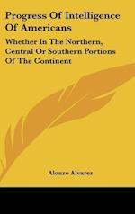 Progress of Intelligence of Americans af Alonzo Alvarez