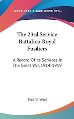 The 23rd Service Battalion Royal Fusiliers af Fred W. Ward