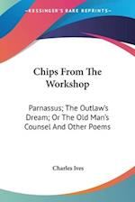 Chips from the Workshop af Charles Ives