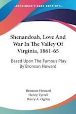 Shenandoah, Love and War in the Valley of Virginia, 1861-65 af Henry Tyrrell, Bronson Howard