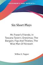 Six Short Plays af Wilbur S. Tupper