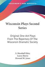 Wisconsin Plays Second Series af S. Marshall Ilsley, Howard Mumford Jones, Laura Sherry