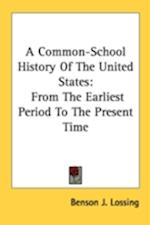 A Common-School History of the United States af Benson John Lossing