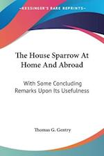The House Sparrow at Home and Abroad